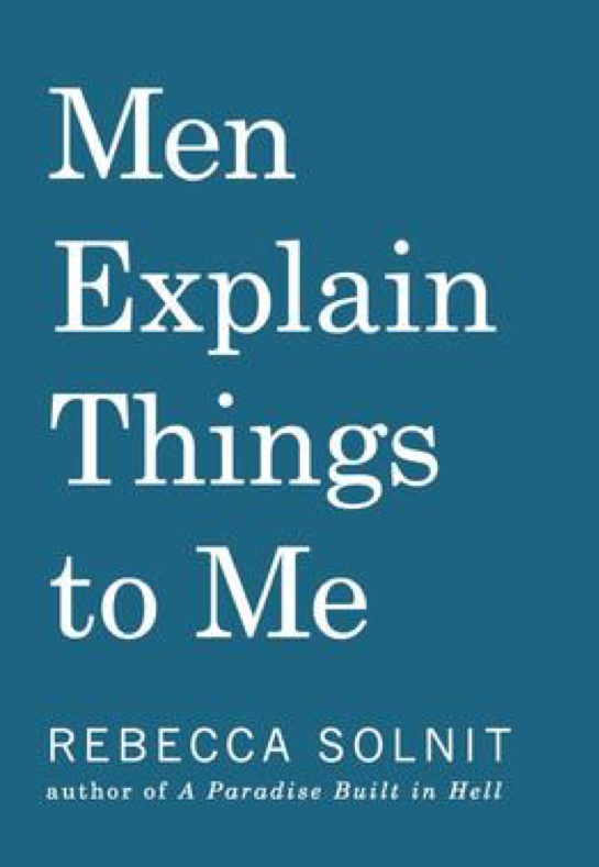 men explain things to me by rebecca solnit book cover